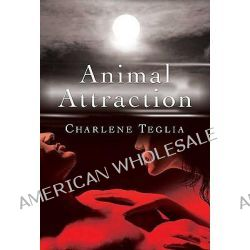 Animal Attraction by Charlene Teglia, 9780312537418.