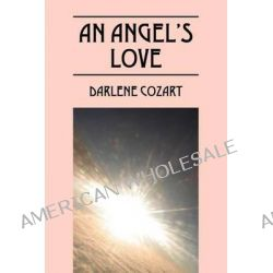 An Angel's Love by Darlene Cozart, 9781432782801.