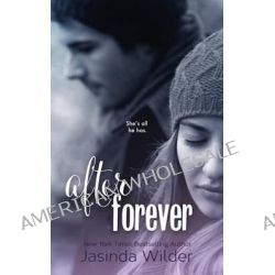 After Forever, The Ever Trilogy: Book 2 by Jasinda Wilder, 9781941098035.