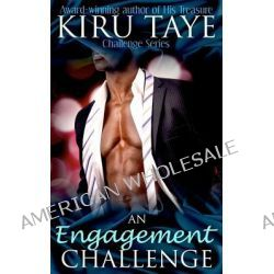 An Engagement Challenge, Challenge Series by Kiru Taye, 9781475269741.