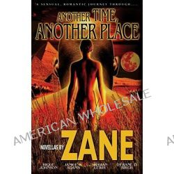 Another Time, Another Place, Five Novellas by Zane by Zane, 9781593090586.
