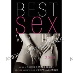 Best Sex Writing by Rachel Kramer Bussel, 9781573443371.