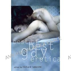 Best Of Best Gay Erotica 3 by Richard Labonte, 9781573444101.