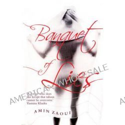 Banquet of Lies by Amin Zaoui, 9780714531601.