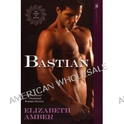 Bastian, The Lords of Satyr by Elizabeth Amber, 9780758241306.