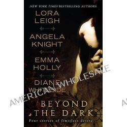 Beyond the Dark, Four Stories of Limitless Desire by Lora Leigh, 9780515147193.