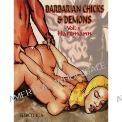 Barbarian Chicks & Demons, Vol. 5 by Hartmann, 9781561637140.