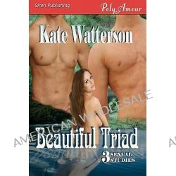 Beautiful Triad [Sexual Studies 3] (Siren Publishing Polyamour) by Kate Watterson, 9781606015841.