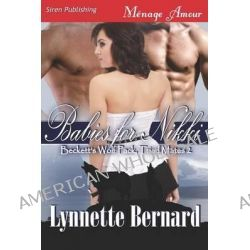 Babies for Nikki [Beckett's Wolf Pack, Triad Mates 2] (Siren Publishing Menage Amour) by Lynnette Bernard, 9781622418909.