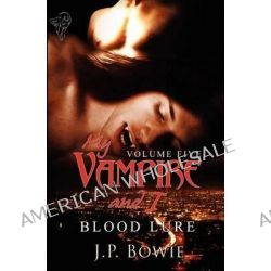 Blood Lure, Vol 5 by J. P. Bowie, 9780857154279.