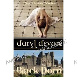 Black Dorn by Daryl DeVore, 9781470145392.