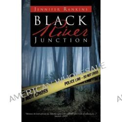 Black River Junction by Jennifer Rankins, 9781466928800.