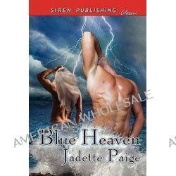Blue Heaven (Siren Publishing Classic Manlove) by Jadette Paige, 9781610342674.