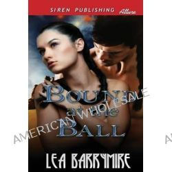 Bound at the Ball (Siren Publishing Allure) by Lea Barrymire, 9781622427291.