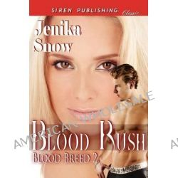 Blood Rush [Blood Breed 2] (Siren Publishing Classic) by Jenika Snow, 9781622418114.