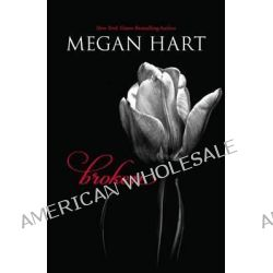Broken by Megan Hart, 9780778314387.