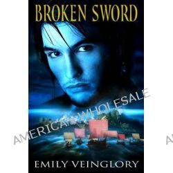 Broken Sword by Emily Veinglory, 9781484173237.