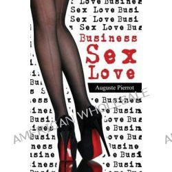 Business Sex Love by Auguste Pierrot, 9780990542605.