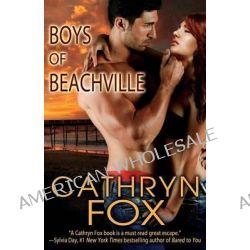 Boys of Beachville by Cathryn Fox, 9781619219649.