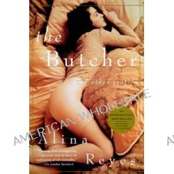 Butcher & Other Erotica, And Other Erotica by Alina Reyes, 9780802134509.