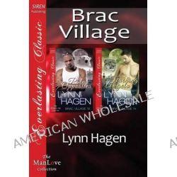 Brac Village [Polar Opposites, Teaching Angelo] (Siren Publishing Everlasting Classic Manlove) by Lynn Hagen, 9781627412322.