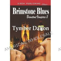 Brimstone Blues [Brimstone Vampires 2] (Siren Publishing Classic) by Tymber Dalton, 9781622411566.