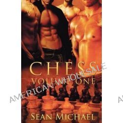 Chess, Volume One by Sean Michael, 9781781845295.