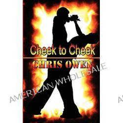 Cheek to Cheek by Chris Owen, 9781603707350.