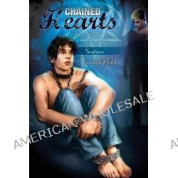 Chained Hearts by Elizabeth Noble, 9781623807054.