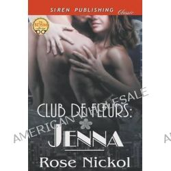 Club de Fleurs, Jenna (Siren Publishing Classic) by Rose Nickol, 9781632582133.