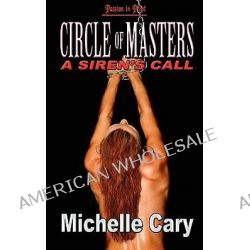 Circle of Masters, A Siren's Call by Michelle Cary, 9781608202898.