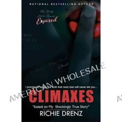 CLIMAXES My Shockingly True Story by Richie Drenz, 9789769536500.