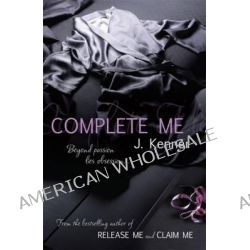 Complete Me by J. Kenner, 9781472206091.