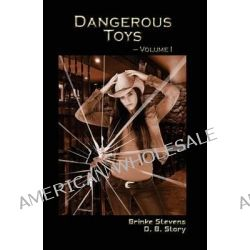 Dangerous Toys by D B Story, 9781453701133.