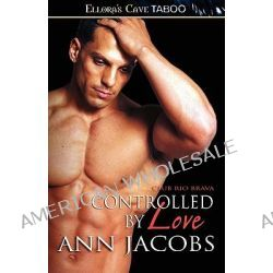 Controlled by Love by Ann Jacobs, 9781419959394.