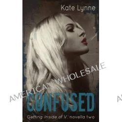 Confused by Kate Lynne, 9781494248710.
