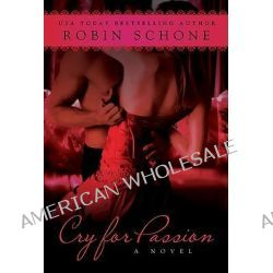 Cry for Passion by Robin Schone, 9780425225936.