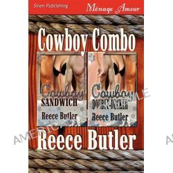 Cowboy Combo [Cowboy Sandwich, Cowboy Double-Decker] (Siren Publishing Menage Amour) by Reece Butler, 9781610340168.
