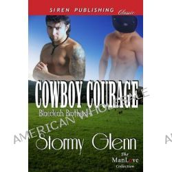Cowboy Courage [Blaecleah Brothers 4] (Siren Publishing Classic Manlove) by Stormy Glenn, 9781619263475.