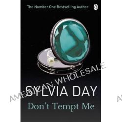 Don't Tempt Me by Sylvia Day, 9781405912297.