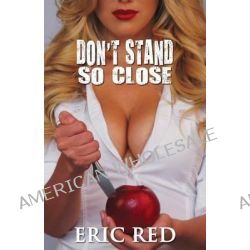 Don't Stand So Close by Eric Red, 9780954252342.