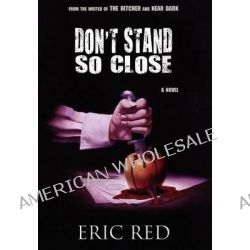 Don't Stand So Close by Eric Red, 9780954252335.