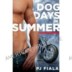 Dog Days of Summer by Pj Fiala, 9781595983244.