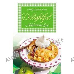 Delightful, Big Sky Pie #3 by Adrianne Lee, 9781455549191.