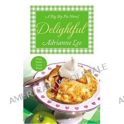 Delightful, Big Sky Pie #3 by Adrianne Lee, 9781455574384.