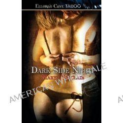 Dark Side Night by Maryn Sinclair, 9781419970801.