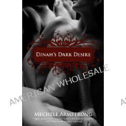 Dinah's Dark Desire by Mechele Armstrong, 9781596324619.