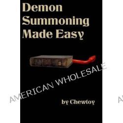 Demon Summoning Made Easy by Chew Toy, 9781499185133.