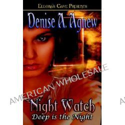 Deep Is the Night, Night Watch by Denise A Agnew, 9781419950827.