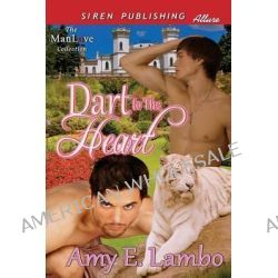 Dart to the Heart (Siren Publishing Allure Manlove) by Amy E Lambo, 9781627407922.